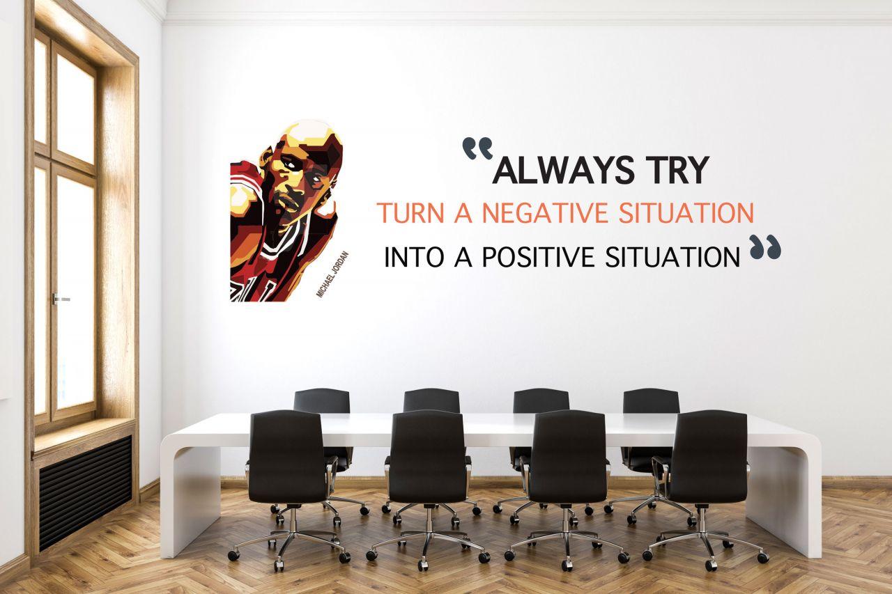 """מדבקת קיר משפט השראה  """"Always turn a negative situation"""" באנגלית / עברית לבחירה"""